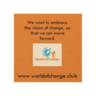 "World of Change ""Vision"" Wall Art Wood Prints"