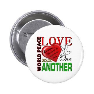 World Peace Love One Another 2012 Original Design 6 Cm Round Badge
