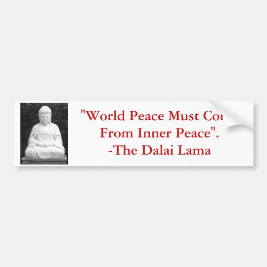 World Peace Must Come From Inner Peace. Bumper