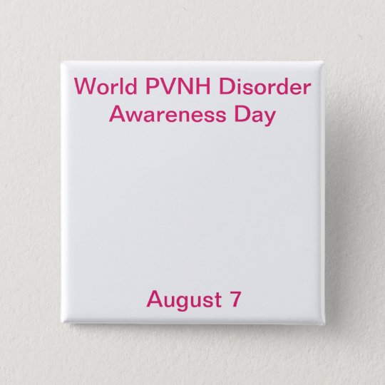 World PVNH Disorder Awareness Day Square Button