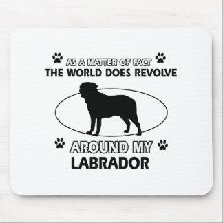 World revolves around my labrador mouse mat