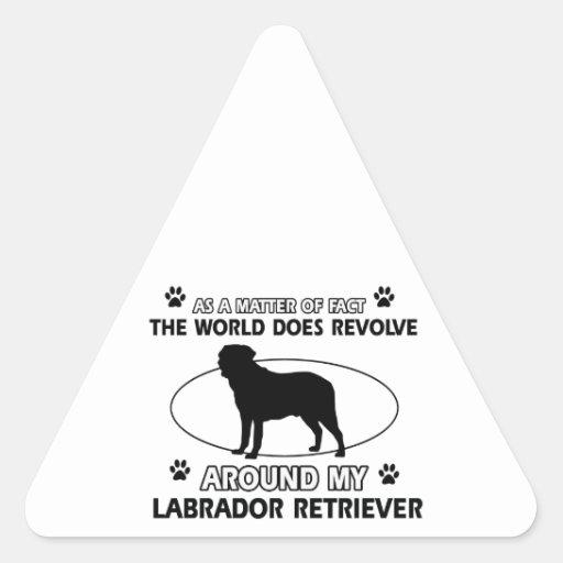 World revolves around my labrador retriever triangle stickers