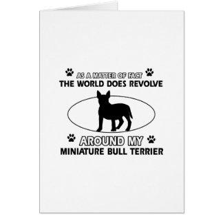 World revolves around my miniature bull terrier greeting card