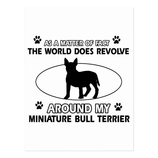 World revolves around my miniature bull terrier postcards