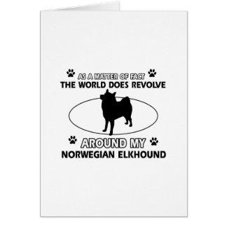 World revolves around my norwegian elkhound greeting card