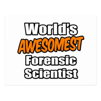 World s Awesomest Forensic Scientist Post Cards