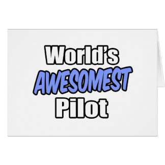 World s Awesomest Pilot Greeting Card