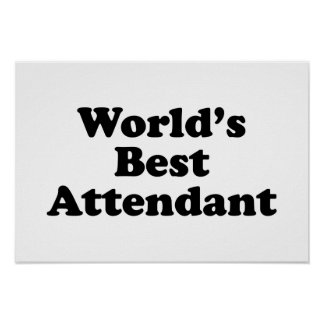 World s Best Attendant Posters