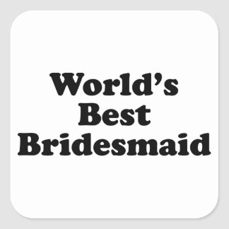 World s Best Bridesmaid Square Stickers