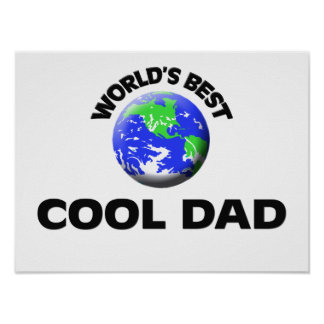 World s Best Cool Dad Posters