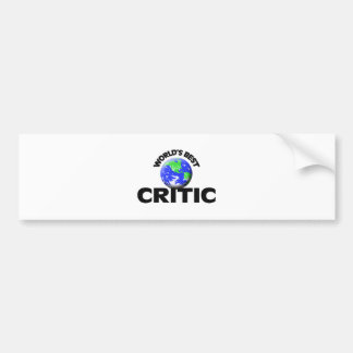 World s Best Critic Bumper Stickers