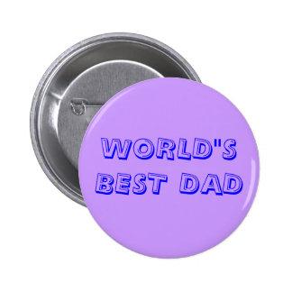 """WORLD""""S BEST DAD 6 CM ROUND BADGE"""