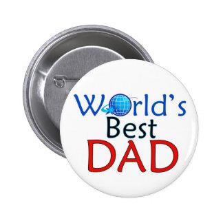 World s Best DAD - Button