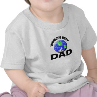 World s Best Dad Tees