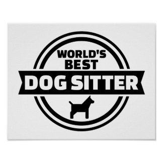 World's best dog sitter poster