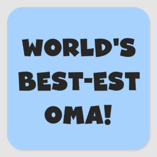 World s Best-est Oma Black or White Gifts Square Stickers