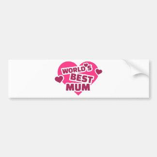 World s best Mum Bumper Stickers
