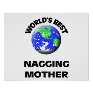 World s Best Nagging Mother Poster