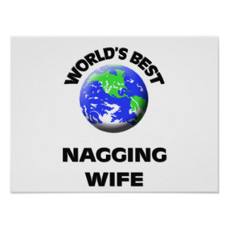 World s Best Nagging Wife Posters