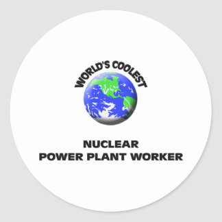 World s Coolest Nuclear Power Plant Worker Round Stickers
