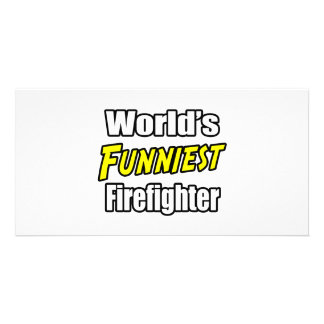 World s Funniest Firefighter Customized Photo Card