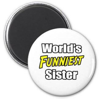 World s Funniest Sister Fridge Magnet