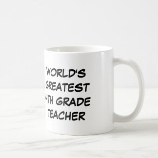 World s Greatest 4th Grade Teacher Mug