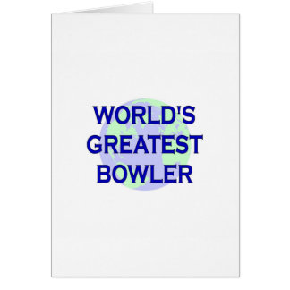 World s Greatest Bowler Greeting Card