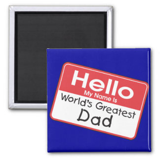 World s Greatest Dad Gifts Magnets