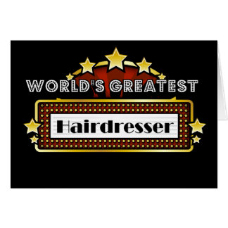 World s Greatest Hairdresser Greeting Cards
