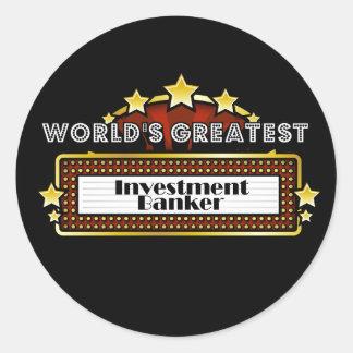 World s Greatest Investment Banker Round Sticker
