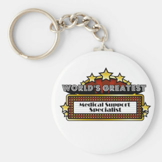 World s Greatest Medical Support Specialist Key Chain