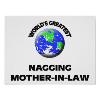 World s Greatest Nagging Mother-In-Law Poster