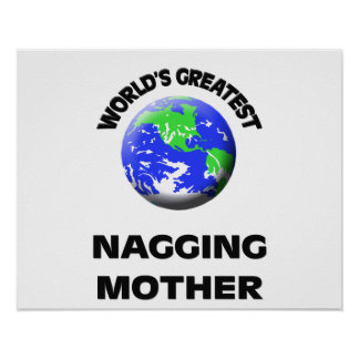 World s Greatest Nagging Mother Print