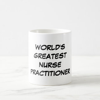World s Greatest Nurse Practitioner Mug