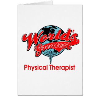 World s Greatest Physical Therapist Card
