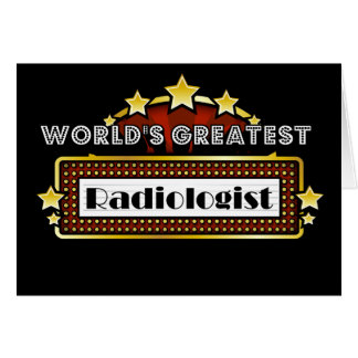 World s Greatest Radiologist Card
