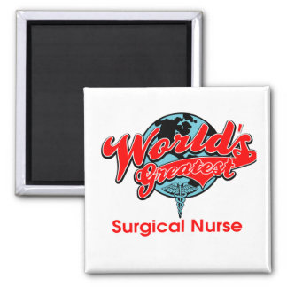 World s Greatest Surgical Nurse Refrigerator Magnets