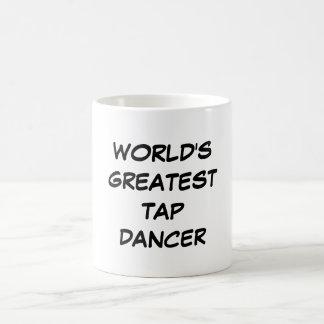 World s Greatest Tap Dancer Mug