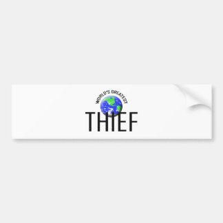 World s Greatest Thief Bumper Stickers