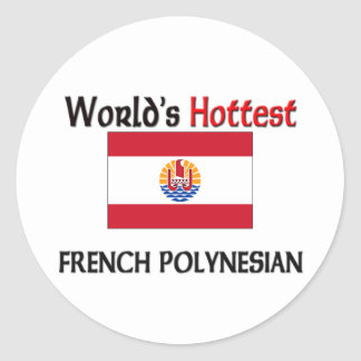 World s Hottest French Polynesian Round Stickers