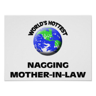 World s Hottest Nagging Mother-In-Law Poster