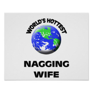 World s Hottest Nagging Wife Poster