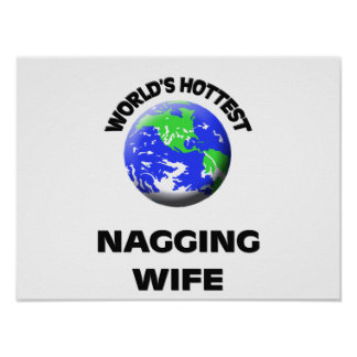 World s Hottest Nagging Wife Print