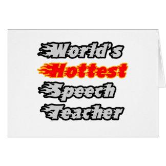 World s Hottest Speech Teacher Greeting Card