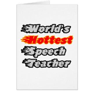 World s Hottest Speech Teacher Greeting Cards