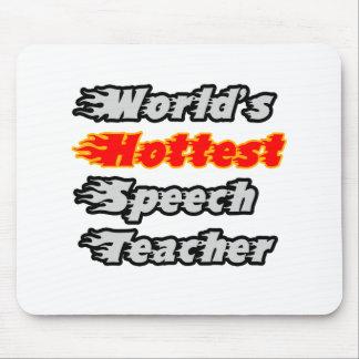 World s Hottest Speech Teacher Mouse Pad