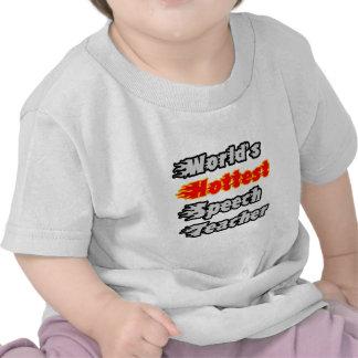 World s Hottest Speech Teacher Shirt