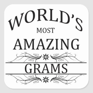 World s Most Amazing Grams Square Stickers