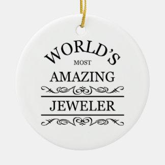 World`s most amazing Jeweler Ornament